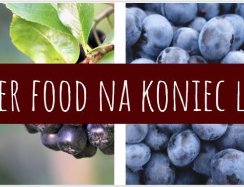 Lokalne i Polskie – Superfood dostępne na koniec lata